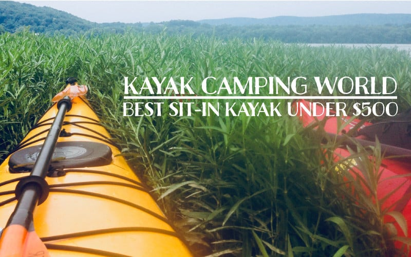Best Sit-in Kayak Under $500