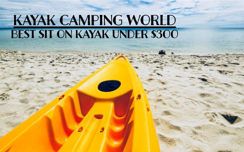 Best sit on stop kayak under $300